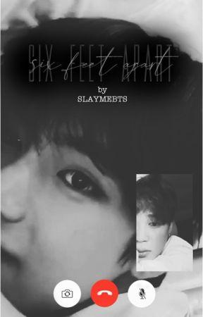 SIX FEET APART by -slaymebts