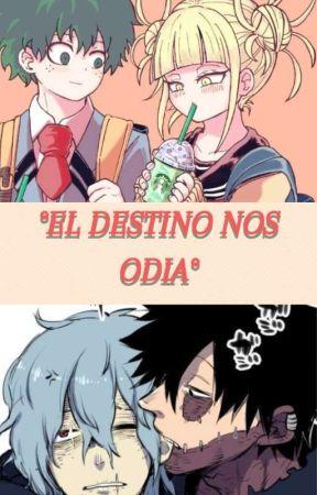 ~El destino nos odia~ {dabishiga}{Dekutoga} by pelilacrack