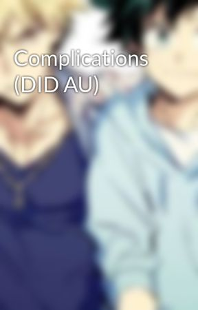 Complications (DID AU) by goingtounalivemyself