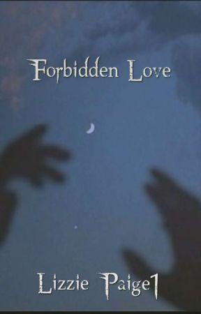 Forbidden Love by Lizzie_Paige1
