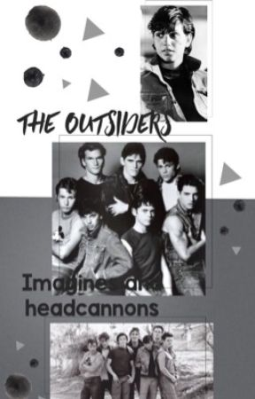 The Outsiders Imagines and Headcannons Book Two by brookelorraine07