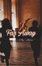 Far Away by Dracoswifey18