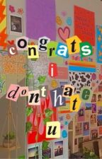 congrats, i don't hate you. by h011yh0bby22