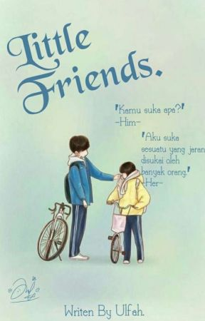LITTLE FRIENDS.    ✓ by JPK-ULFAH_N-C