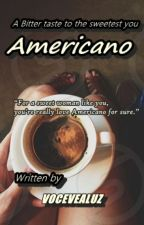 Americano: A Bitter taste to the sweetest you by vocevealuz