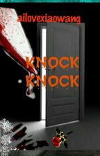 Knock! Knock! by ailovexiaowang