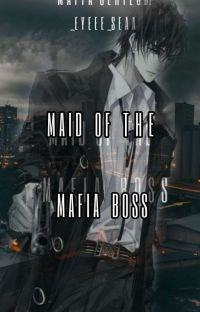 MAID OF the mafia boss (Mafia Series #1)✓ cover