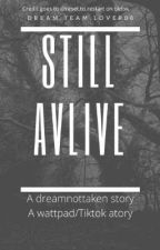 Still Alive by Dream_team_Lover_Mn