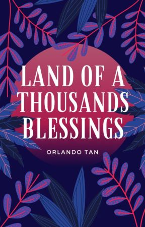 Land of a Thousands Blessings by hewritesyouastory