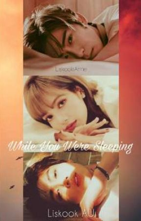 [ON HOLD] While You Were Sleeping (A Liskook AU)  by Liskookianne