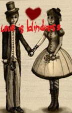 Love is Blindness-why we do the things we do by fatboy1964