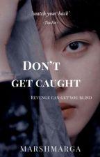 DON'T GET CAUGHT (Taejin) by marshmarga