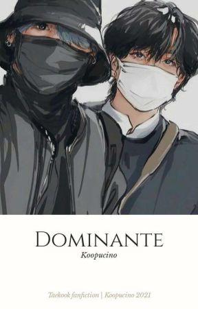 DOMINANTE by Koopucino