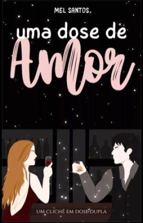 Uma Dose De Amor by autoramel