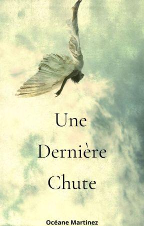 Une Dernière Chute [TERMINÉE] by OceAndStories
