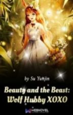 Beauty And The Beast: Wolf Hubby XoXo by Risanexousia