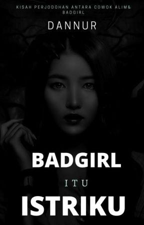 Badgirl itu Istriku by MiaNurhalia
