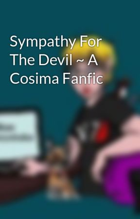 Sympathy For The Devil ~ A Cosima Fanfic by Julian-Greystoke