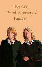 The One: Fred Weasley X Reader by jdsanderson22