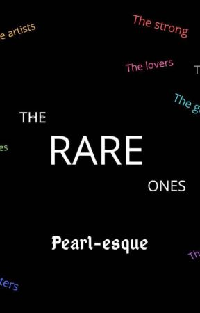 The Rare Ones by Pearl-esque