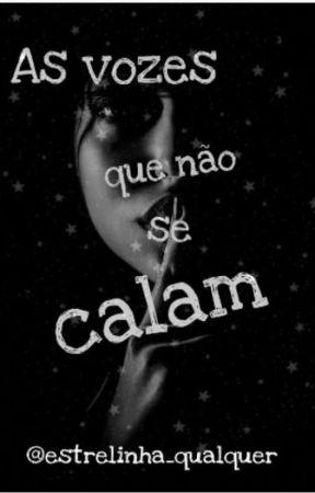 As Vozes Que Não Se Calam by estrelinha_qualquer