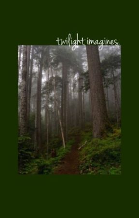 twilight imagines.  by rainingfanfics