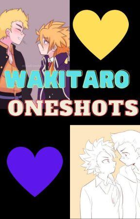 WAKITARO Oneshots! by --BeybreadBeyBoy--
