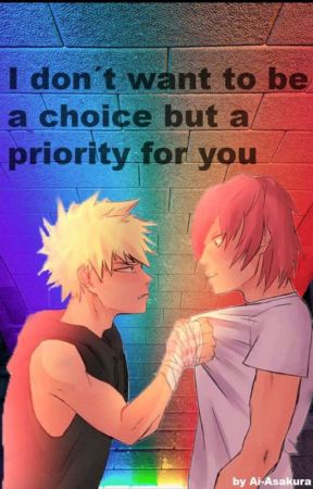 I don't want to be a choice but a priority for you by Ai-Asakura