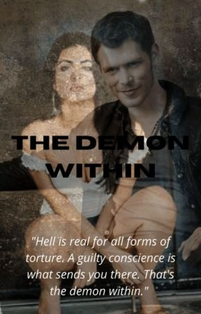 The Demon Within {Niklaus Mikaelson} by izzylightwood4life