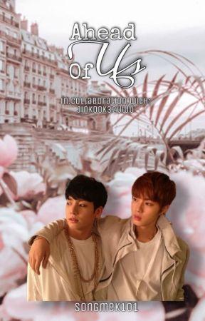 ♡ Ahead of Us I Jinkook/Kookjin ♡ by Songmek101