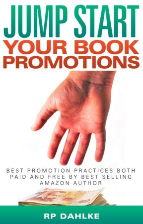 JUMP START YOUR BOOK PROMOTIONS! by rpdahlke