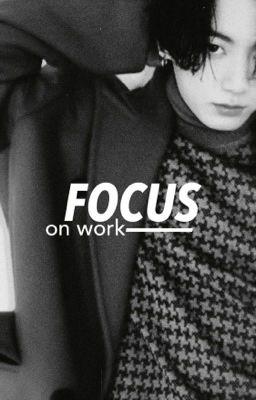 Đọc truyện focus on work | kookmin