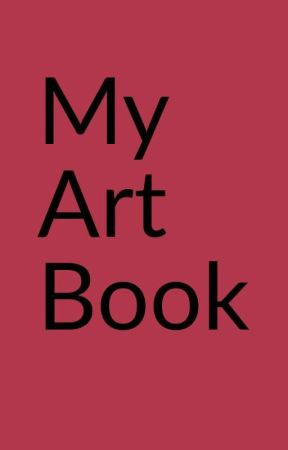 My art book! by Ships-ahoy888