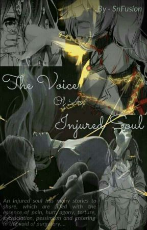 The Voice Of An Injured Soul |✔️| (Poetry) by SnFusion