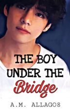 The Boy Under the Bridge (series)  by MARIYA07JILEKA