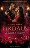 Firdaus : A Divine Beauty  [ℂ𝕠𝕞𝕡𝕝𝕖𝕥𝕖𝕕] ✔️   cover