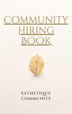 𝐂𝐨𝐦𝐦𝐮𝐧𝐢𝐭𝐲 𝐁𝐨𝐨𝐤 | 𝐇𝐢𝐫𝐢𝐧𝐠 by esthetiquecommunity