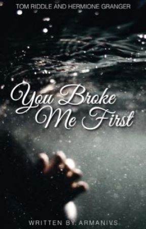 You Broke Me First || Tomione by armanivs