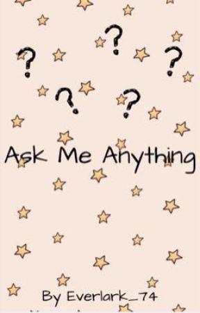 Ask Me Anything by Everlark_74