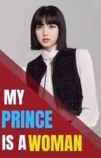 My Prince is A Woman by bp_mvp