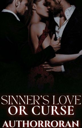 Sinner's Love Or Curse  by AphoticSaint