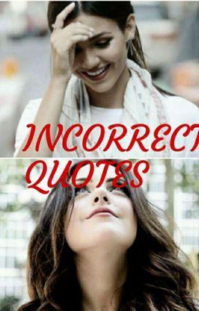 Incorrect-quotes by JoriVestISEndGame