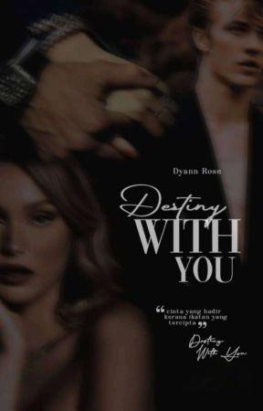 Destiny With You by DyannRose