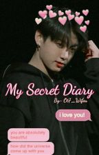 My Secret Diary [ Jungkook FF ] [Complete] ☑ by OT7_Wifeu
