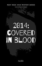 2014 : covered in blood by Sinuu07