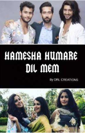 HAMESHA HUMARE DIL MEM by rikaraforlife