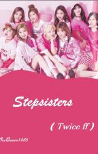 Stepsisters (Twice ff) by IceQueen1485