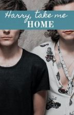 Harry, Take Me Home (A Larry Stylinson Story) by d_unknownwriter6