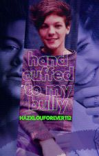 Handcuffed To My Bully | Larry Stylinson Fanfic by hazxlouforever112