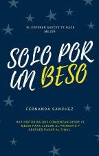 Solo por un beso by FernandaSanchez115